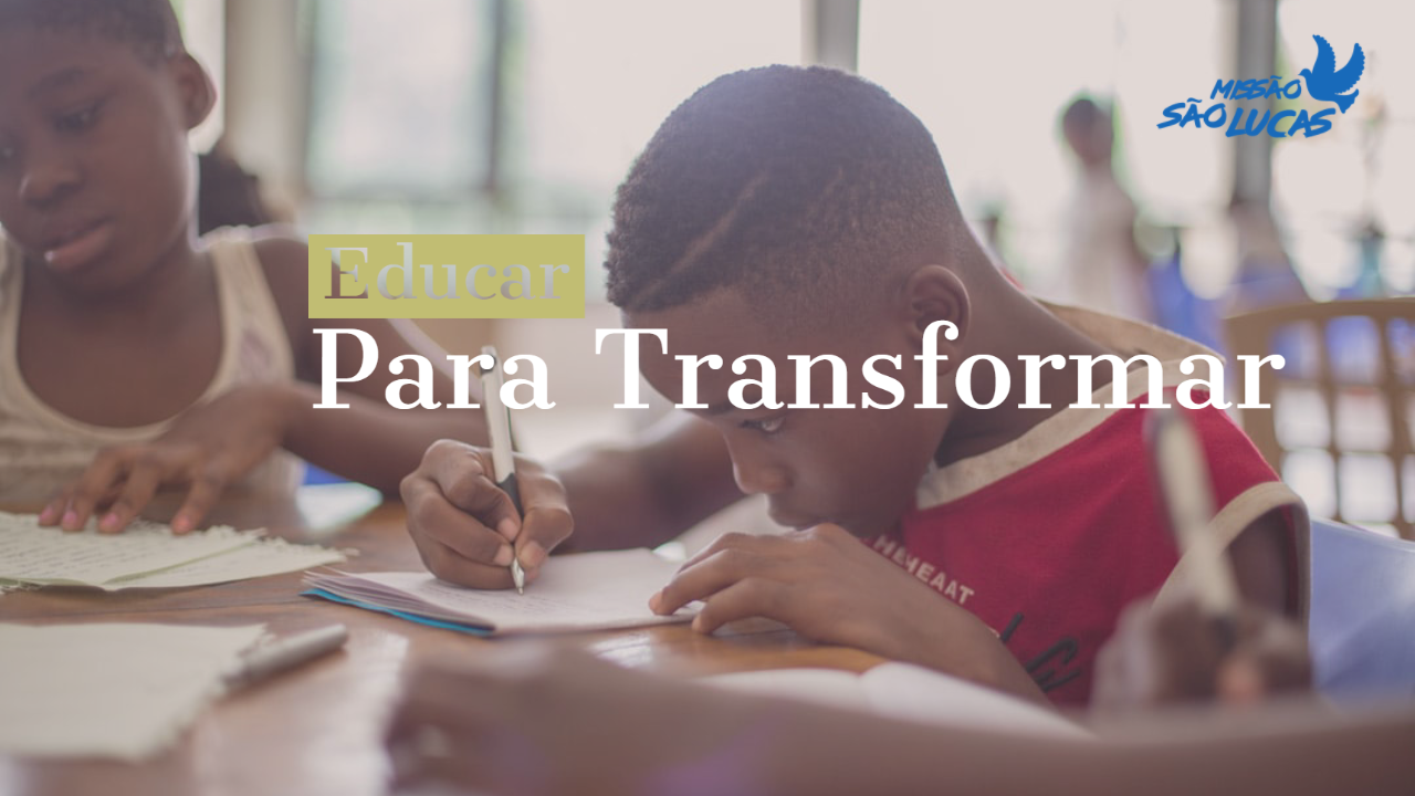 projeto Educar para Transformar da missão são lucas, MSL